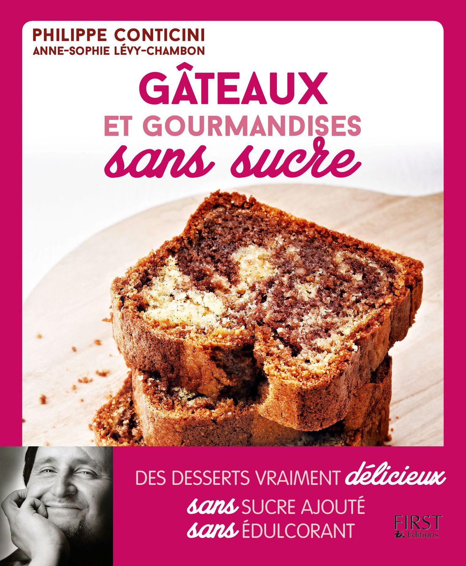 Nouveaux concepts : Gâteaux et gourmandises sans sucre de Philippe Conticini