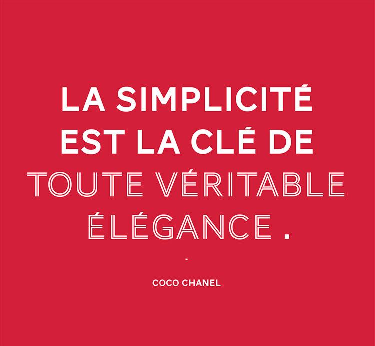 la simplicité est la clé de toute véritable élégance, Coco Chanel