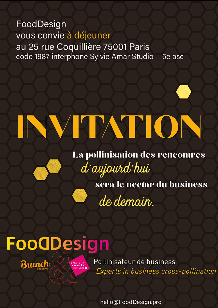 FoodDesign vous convie à déjeuner : La pollinisation des rencontres d'aujourd'hui sera le nectar du business de demain.